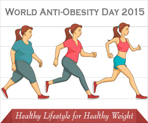 World Anti-Obesity Day 2015: Healthy Lifestyle to Maintain Healthy Weight