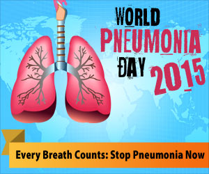 "World Pneumonia Day 2015: ""Every Breath Counts: Stop Pneumonia Now"""