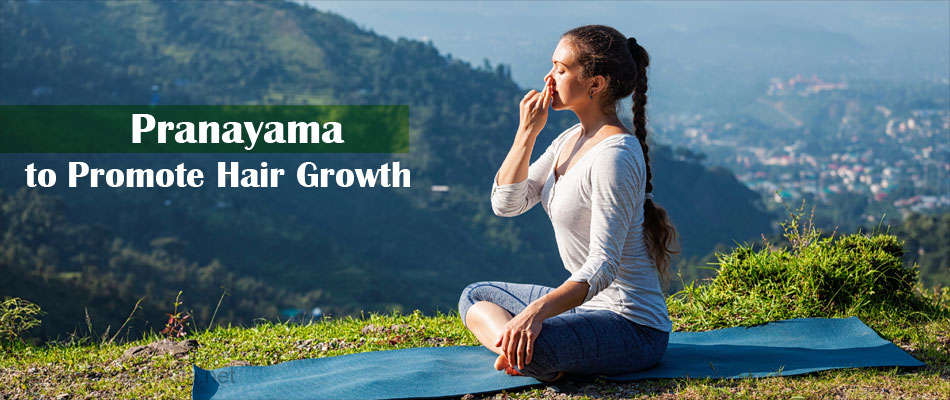 Pranayama to Promote Hair Growth
