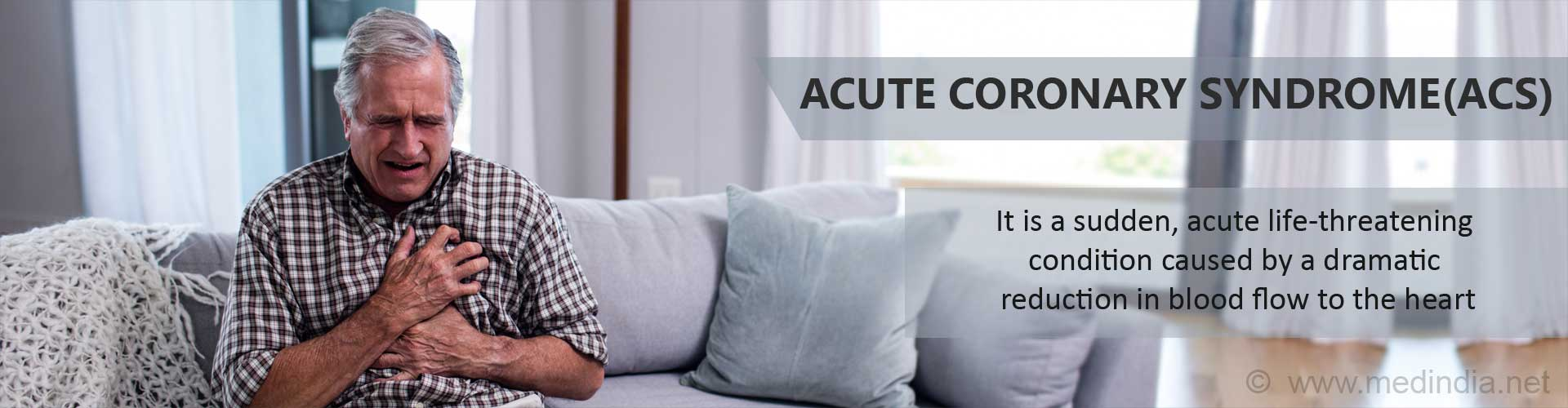 Acute coronary syndrome (ACS) is a sudden, acute life-threatening condition caused by a dramatic reduction in blood flow to the heart.