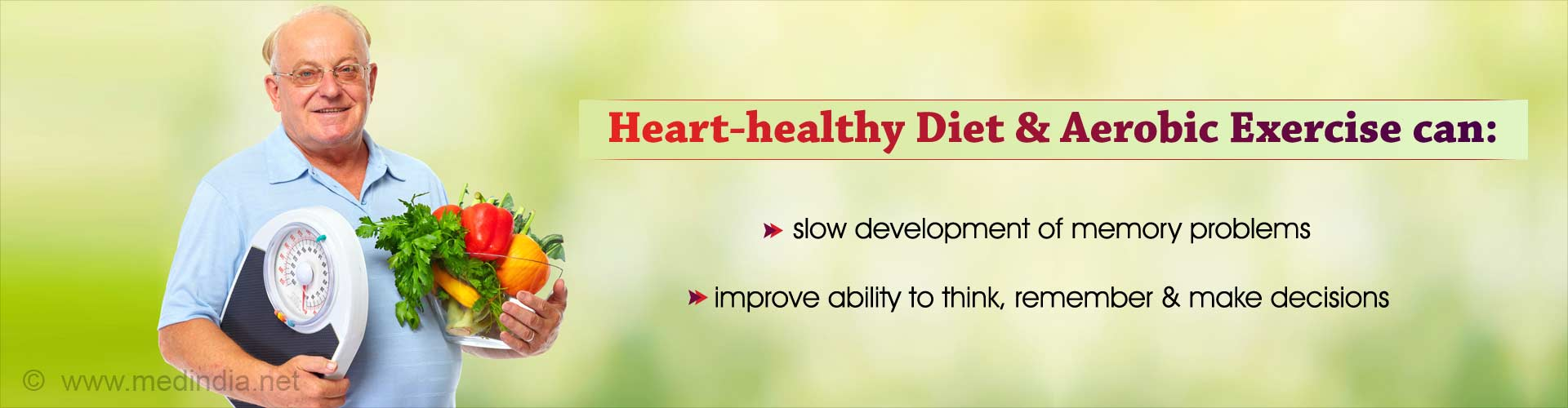 Heart-healthy diet and aerobic exercise can slow development of memory problems, improve ability to think, remember and make decisions.