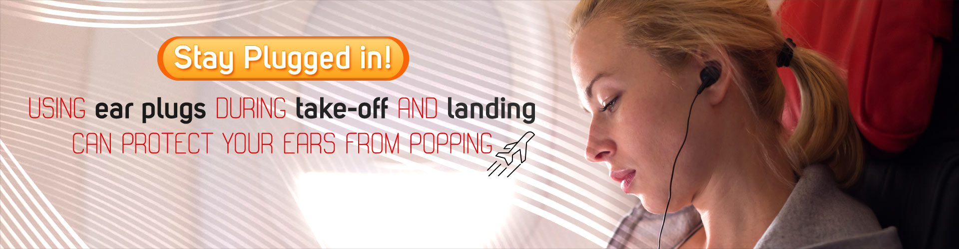 Using Earplugs During Take-off and Landing can Give You a Pleasant Flight Journey