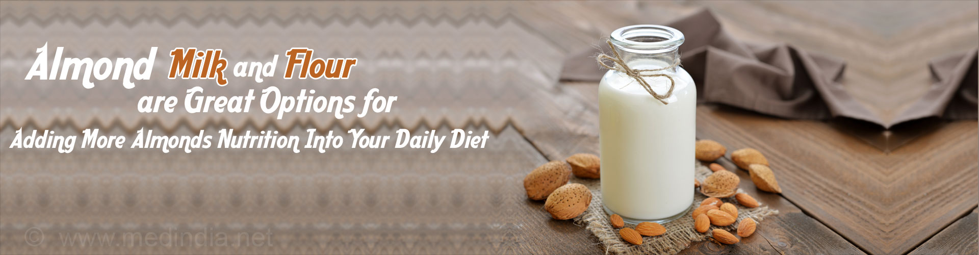 Almond Milk and Flour are Great Options for Adding More Almond Nutrition Into Your Daily Diet
