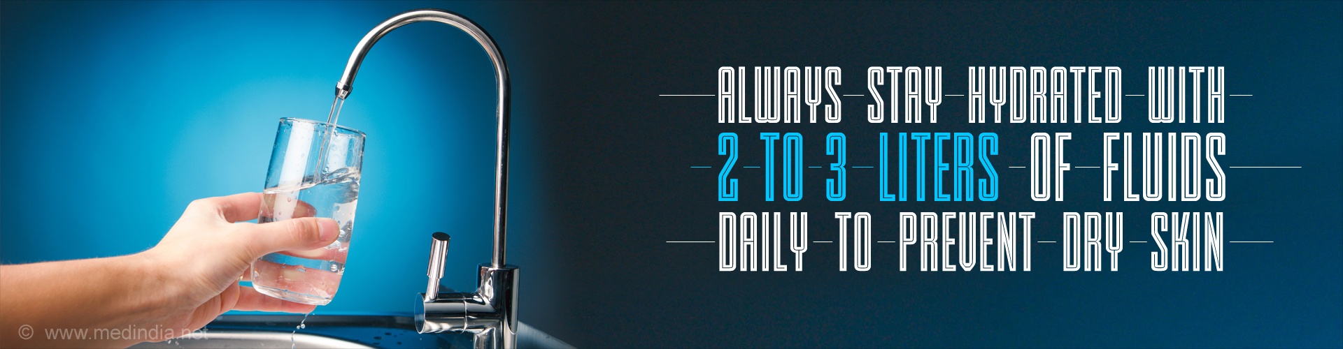 Always Stay Hydrated with 2 to 3 liters of Fluids Daily to Prevent Dry Skin