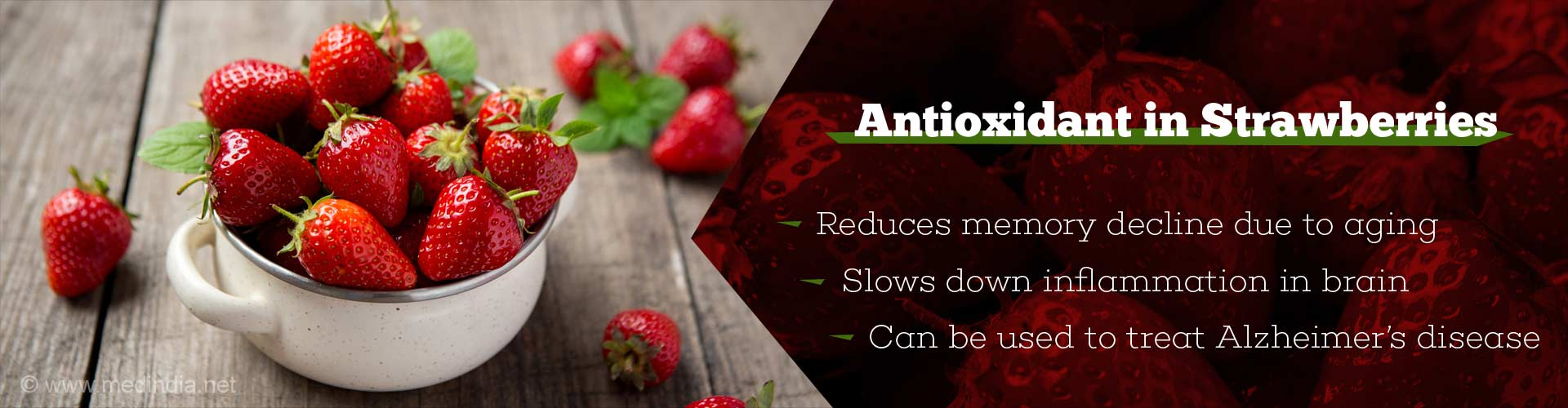 antioxidant in strawberries - reduces memory decline due to aging - slows down inflammation in brain - can be used to treat Alzheimer's disease
