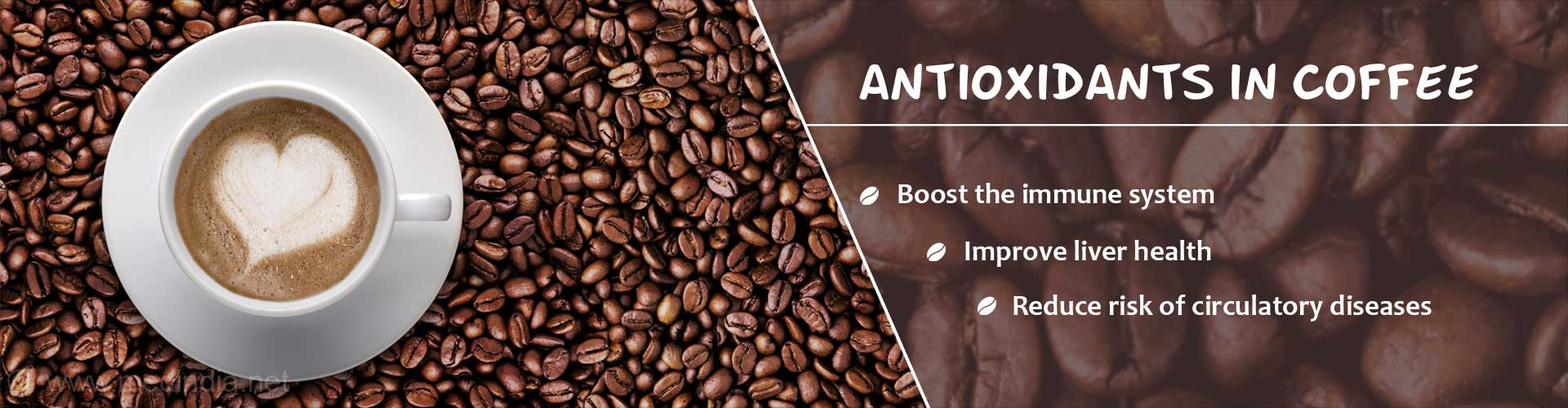 Antioxidants in coffee - boost the immune system - improve liver health - reduce risk of circulatory diseases