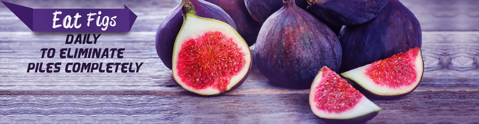 Eat Figs Daily to Eliminate Piles Completely