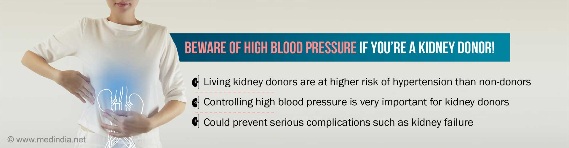 Beware of high blood pressure if you're a kidney donor. living kidney donors are at higher risk of hypertension than non-donors. Controlling high blood pressure is very important for kidney donors. Could prevent serious complications such as kidney failure.