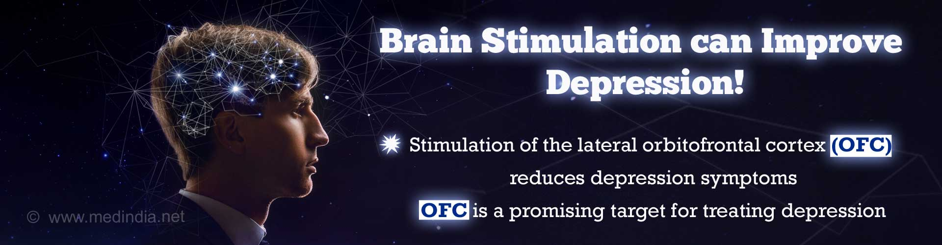 Brain stimulation can improve depression. Stimulation of the lateral orbitofrontal cortex (OFC) reduces depression symptoms. OFC is a promising target for treating depression.