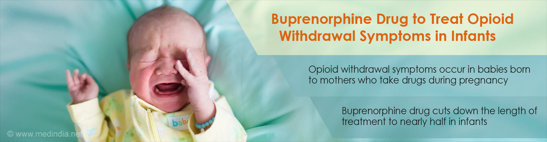 Buprenorphine Drug : Cuts Down Opioid Withdrawal Symptoms to Nearly Half in Infants