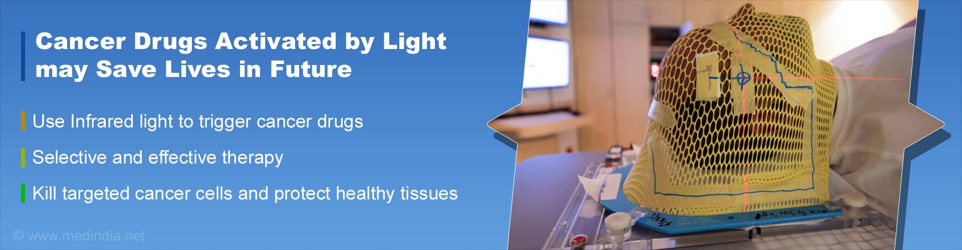 cancer drugs activated by light may save lives in future - use infrared light to trigger cancer drugs - selective and effective therapy - kill targeted cancer cells ans protect healthy tissues