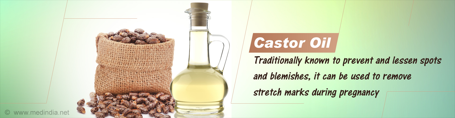 Castor Oil Traditionally known to prevent and lessen spots and blemishes, it can be used to remove stretch marks during pregnancy