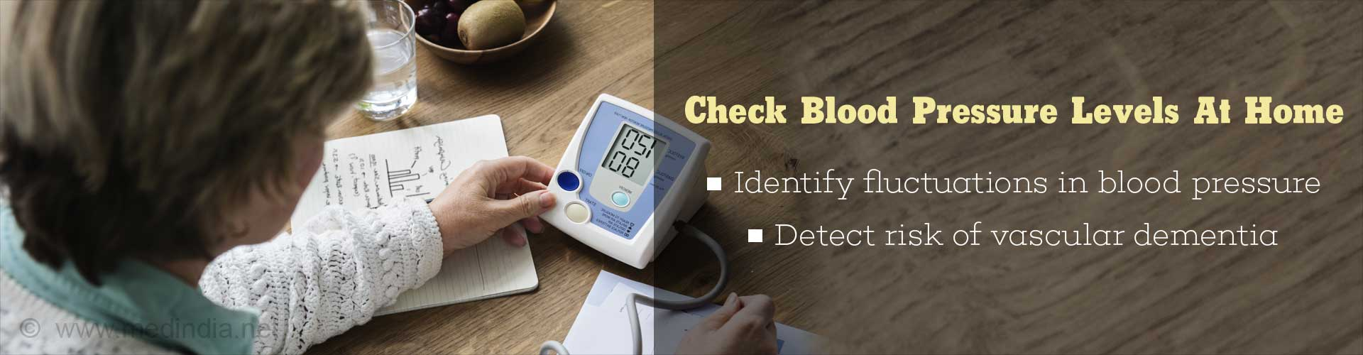 Check blood pressure levels at home - identify fluctuations in blood pressure - detect risk of vascular dementia