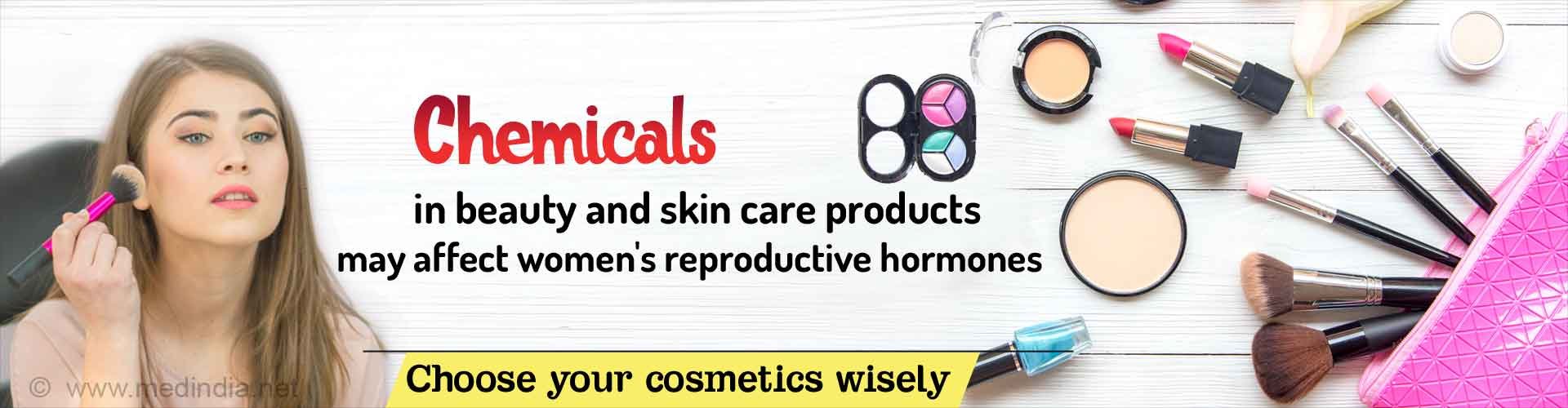 Chemicals in beauty and skin care products may affect women's reproductive hormones. Choose your cosmetics wisely.