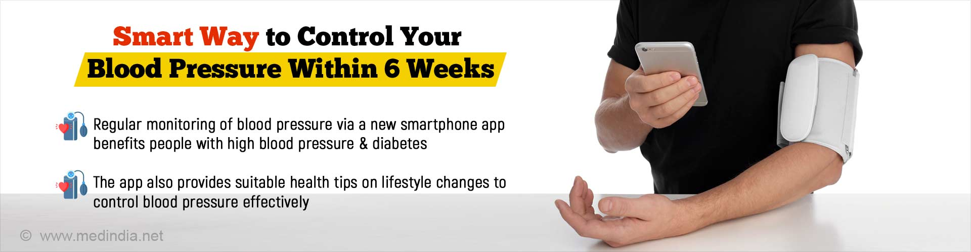 Smart way to control your blood pressure within 6 weeks. Regular monitoring of blood pressure via a new smartphone app benefits people with high blood pressure and diabetes. The app also provides suitable health tips on lifestyle changes to control blood pressure effectively.