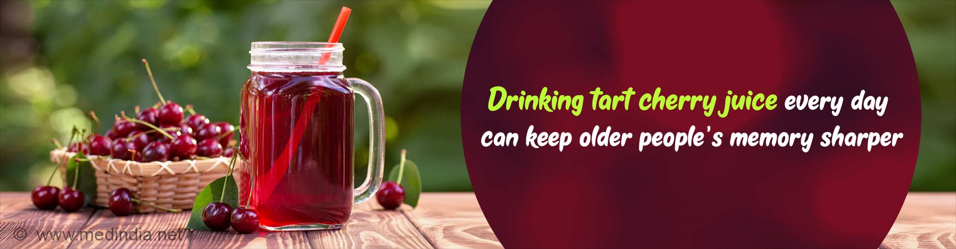 Drinking tart cherry juice every day can keep older people's memory sharper.