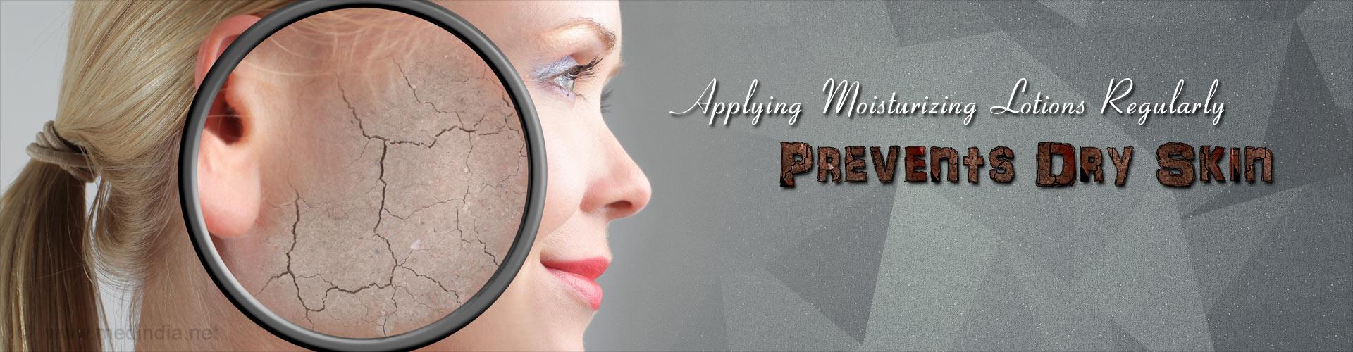 Applying moisturizing lotions regularly prevents dry skin
