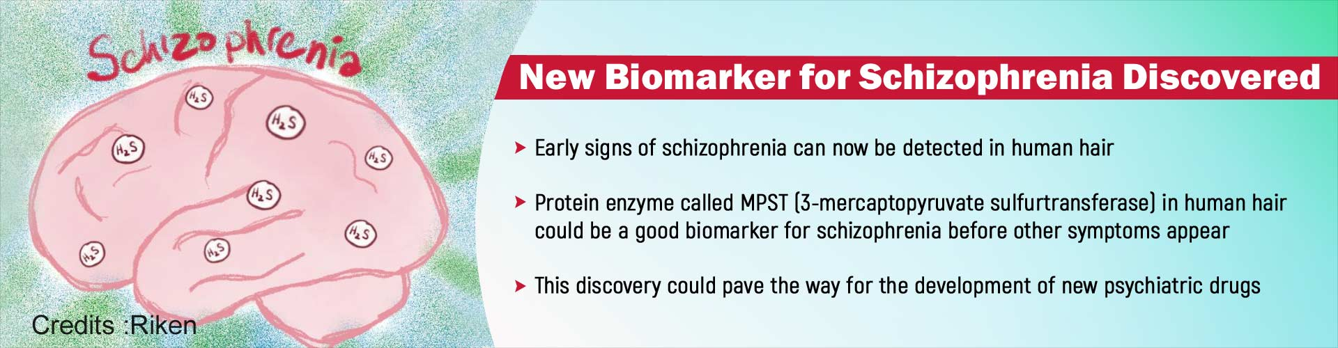 New Biomarker for Schizophrenia Discovered. Early signs of schizophrenia can now be detected in human hair. Protein enzyme called MPST (3-mercaptopyruvate sulfurtransferase) in human hair could be a good biomarker for schizophrenia before other symptoms appear. This discovery could pave the way for the development of new psychiatric drugs.