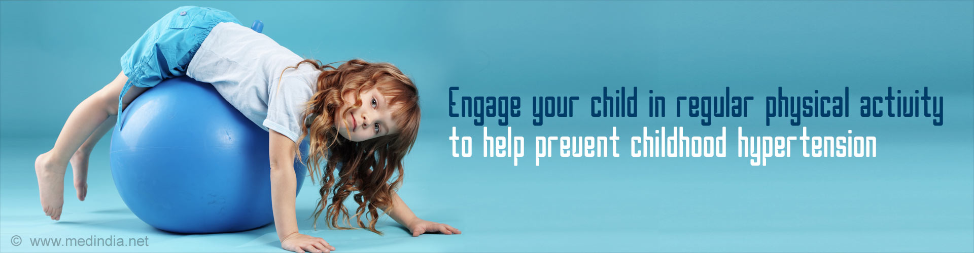 Engage your child in regular physical activity to help prevent childhood hypertension