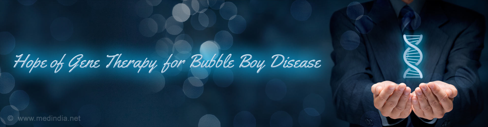 Hope of Gene Therapy for Bubble Boy Disease