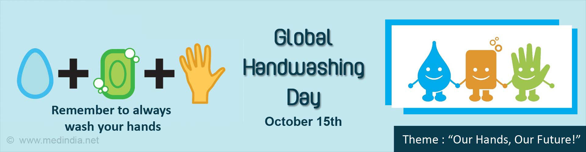 Global handwashing day: Remember to always was your hands Theme: