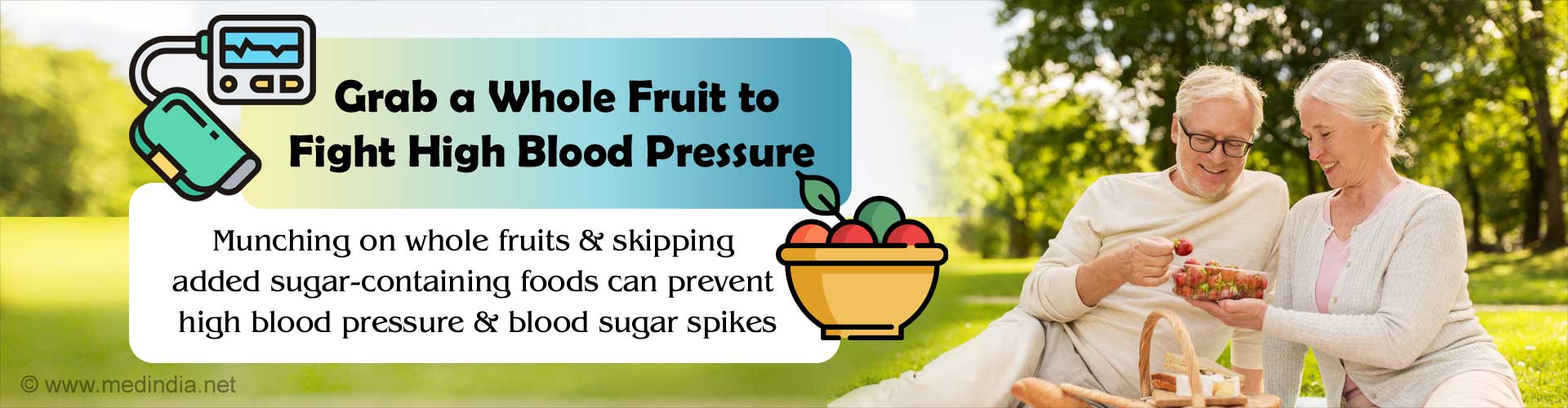 Grab a whole fruit to fight high blood pressure. Munching on whole fruits and skipping added sugar-containing foods can prevent high blood pressure and blood sugar spikes.