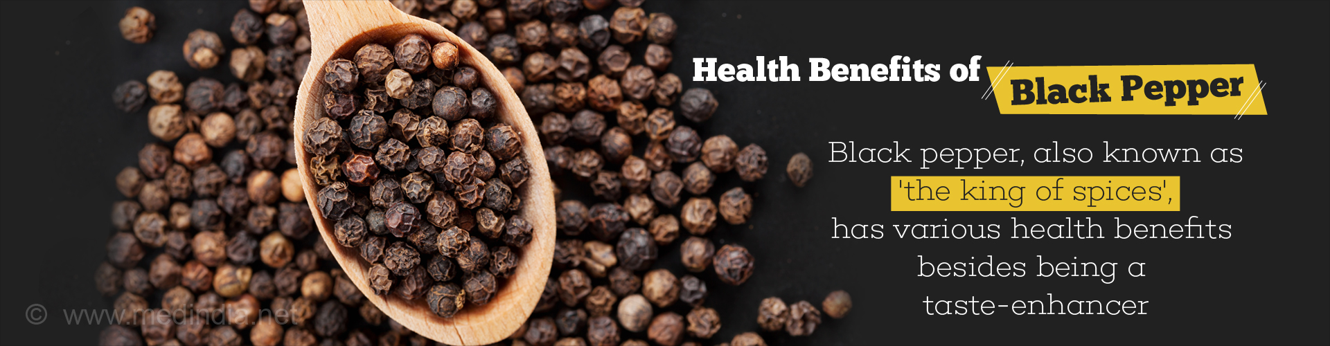 Health benefits of black pepper - Black pepper, also known as 'the king of spices' has various health benefits besides being a taste-enhancer