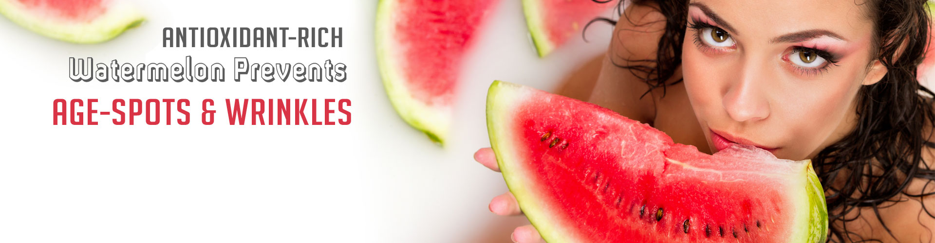 Antioxidant-Rich Watermelon Prevents Age-Spots and Wrinkles