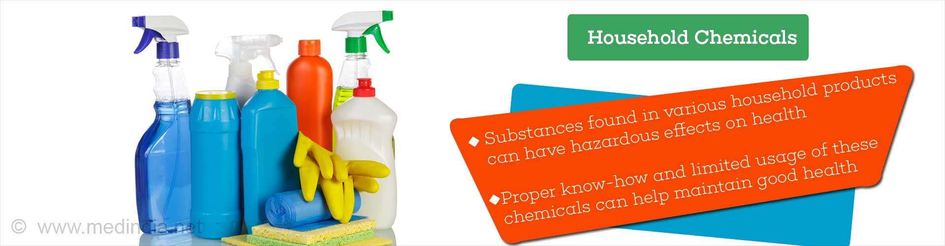 Household Chemicals - Substances in various household products can have effects on health - Proper know-how and limited usage of these chemicals can help maintain good health