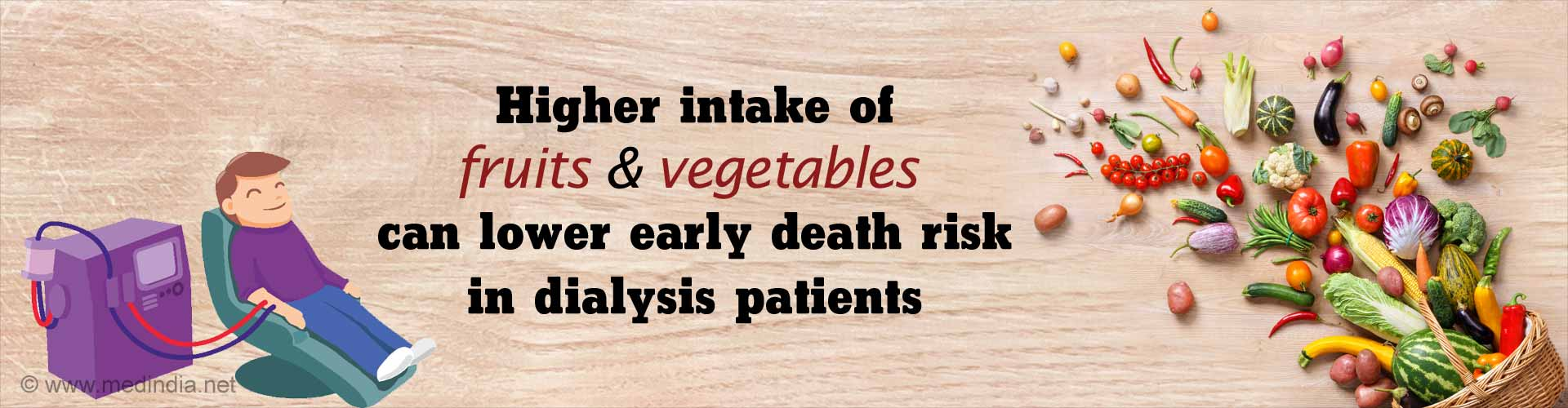 Increasing Fruit and Vegetable Consumption Lowers Early Death Risk in Dialysis Patients