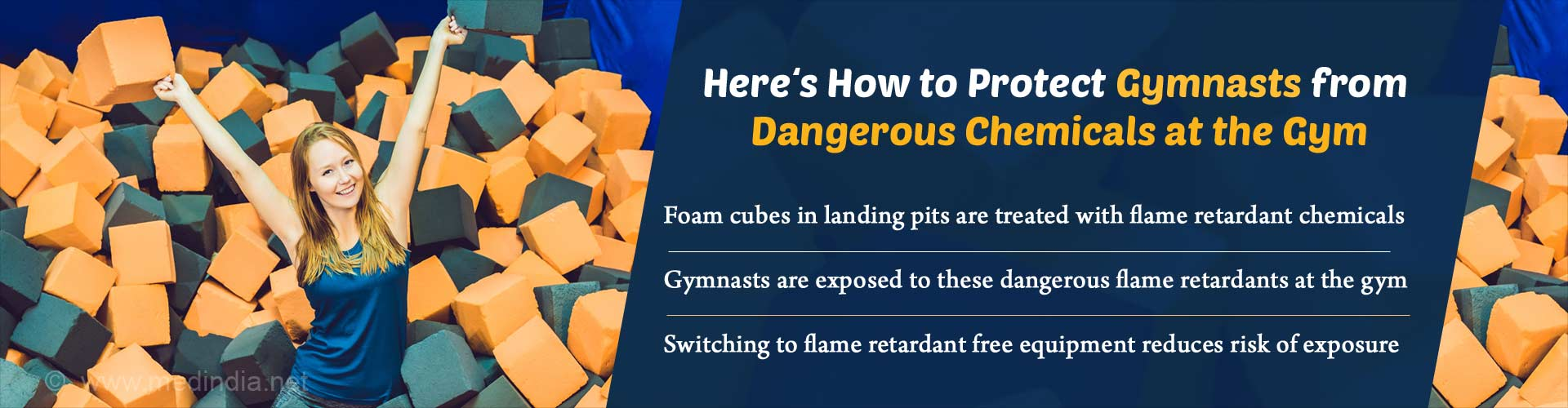 Here''s how to protect gymnasts from dangerous chemicals at the gym. Foam cubes in landing pits are treated with flame retardant chemicals. Gymnasts are exposed to these dangerous flame retardants at the gym. Switching to flame retardant free equipment reduces risk of exposure.