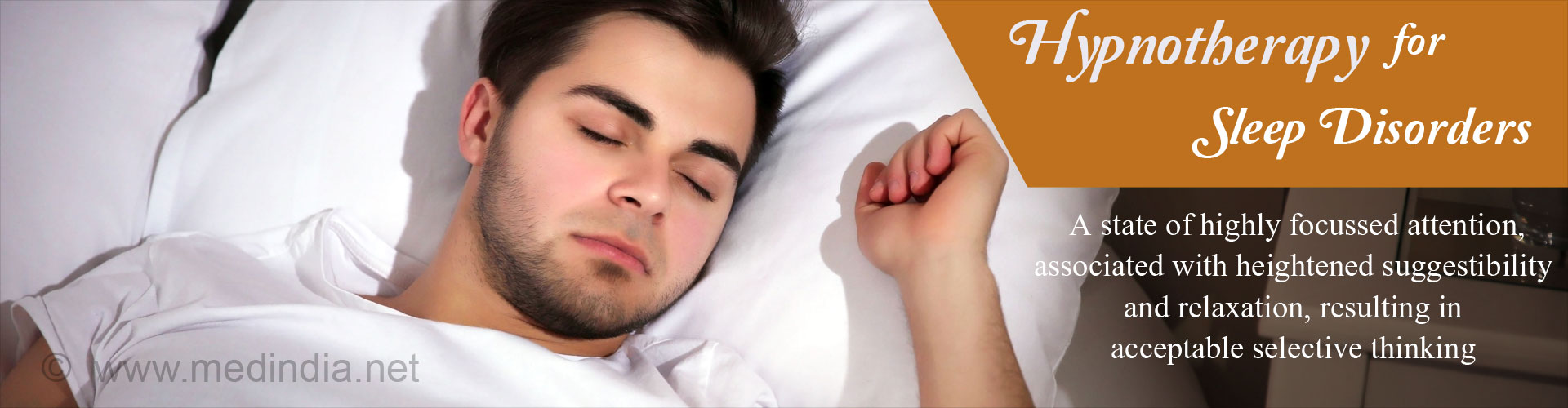 Hypnotherapy for sleep disorders -  A state of highly focused attention, associated with heightened suggestibility and relaxation, resulting in acceptable selective thinking