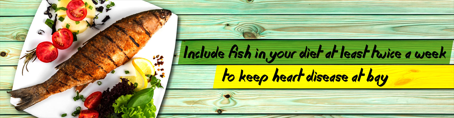 Include fish in your diet at least twice a week to keep heart disease at bay