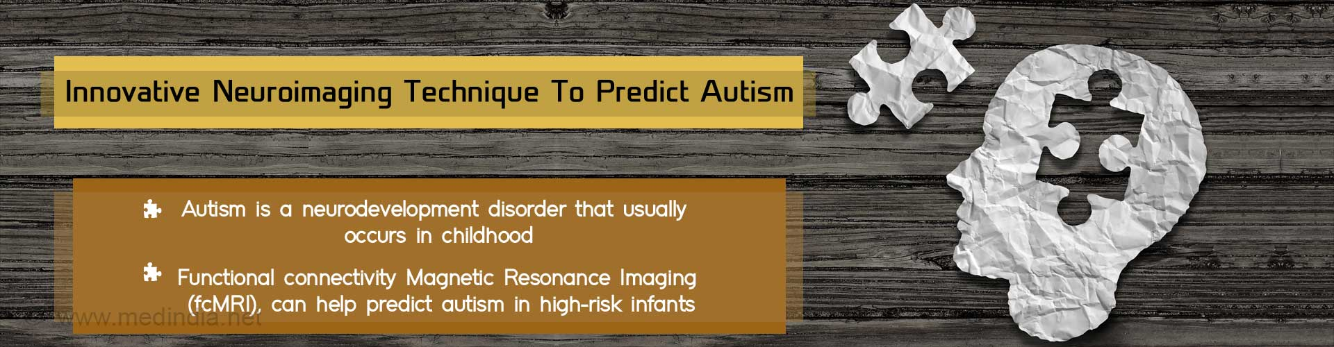 Innovative Neuroimaging Technique To Predict Autism - Autism is a neurodevelopment disorder that usually occurs in childhood - Functional connectivity Magnetic Resonance Imaging (fcMRI), can help predict autism in high-risk infants
