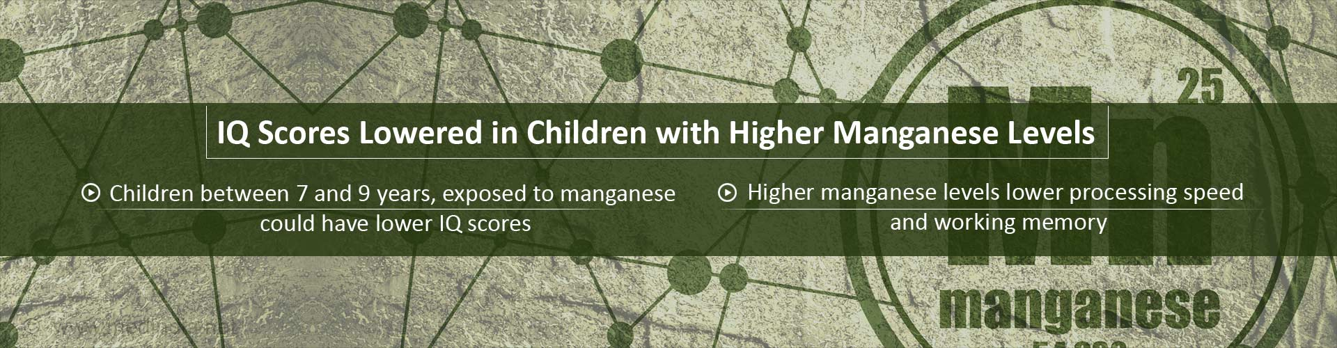 Higher Levels of Manganese Lower IQ Scores In Children
