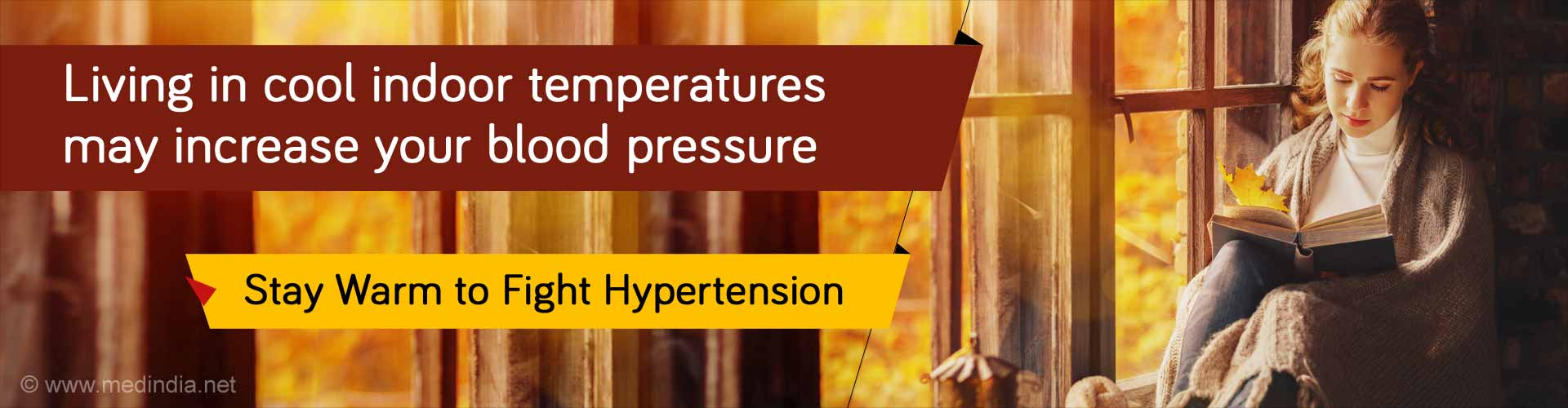 Living in cool indoor temperatures may increase your blood pressure. Stay warm to fight hypertension.