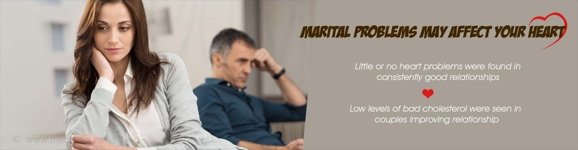 marital problems may affect your heart - little or no heart problems were found in consistently good relationships - low levels of bad cholesterol were seen in couples improving relationship
