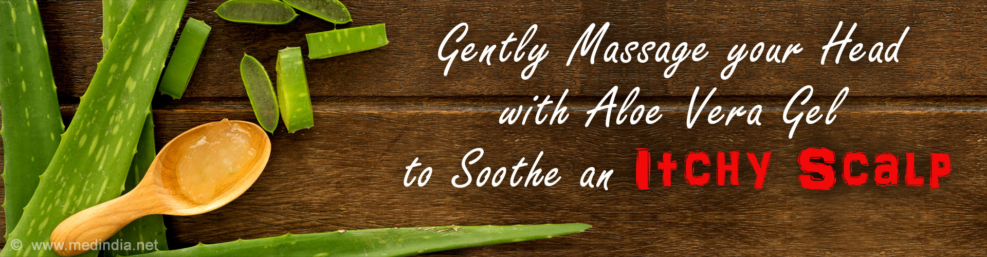 Gently Massage your Head with Aloe Vera Gel to Soothe an Itchy Scalp