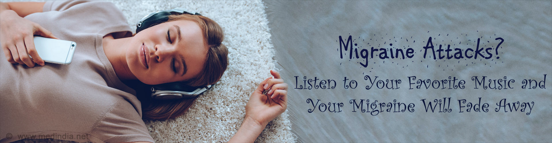 Migraine Attacks? Listen to Your Favorite Music and Your Migraine Will Fade Away