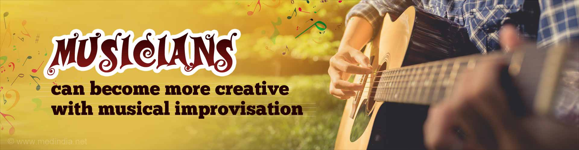 Musicians can become more creative with musical improvisation.