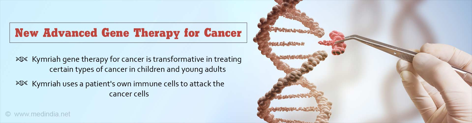 new advanced gene therapy for cancer - kymriah gene therapy for cancer is transformative in treating certain types of cancer in children and young adults - kymriah uses a patient's own immune cells to attack the cancer cells