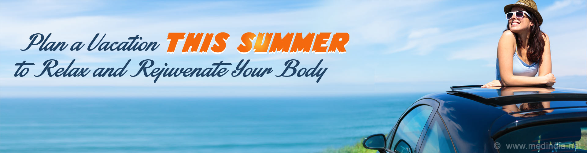 Plan a Vacation This Summer to Relax and Rejuvenate Your Body
