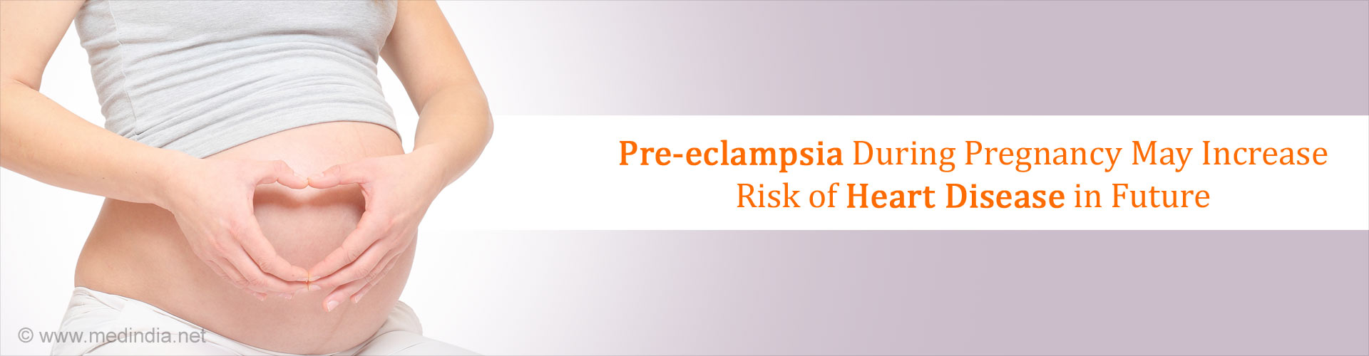 Pre-eclampsia During Pregnancy May Increase Risk of Heart Disease in Future