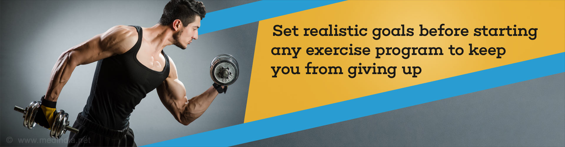 Set realistic goals before starting any exercise program to keep you from giving up