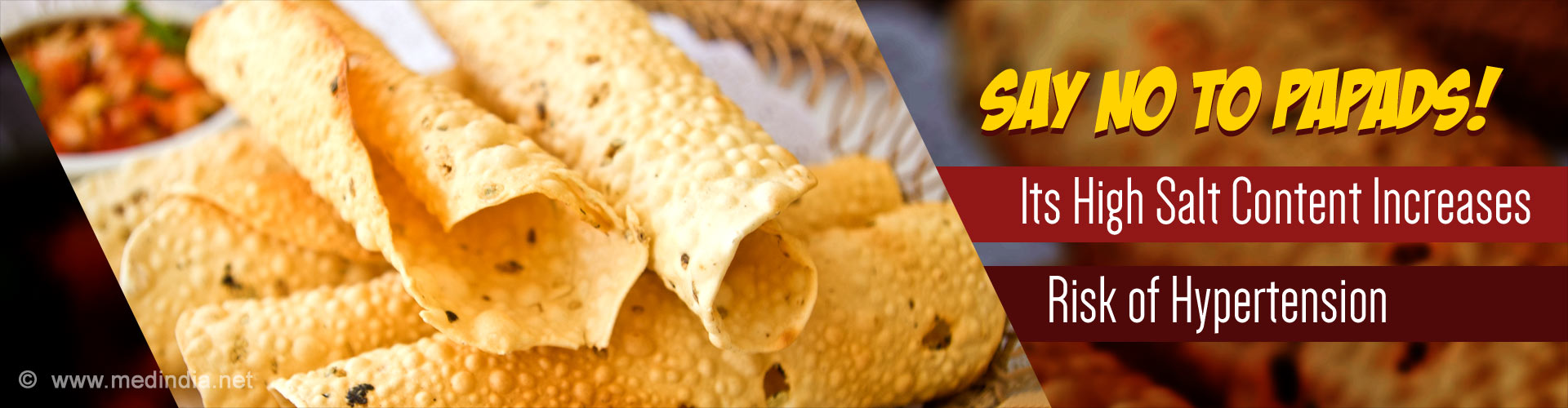 Say No to Papads! Its High Salt Content Increases Risk of Hypertension