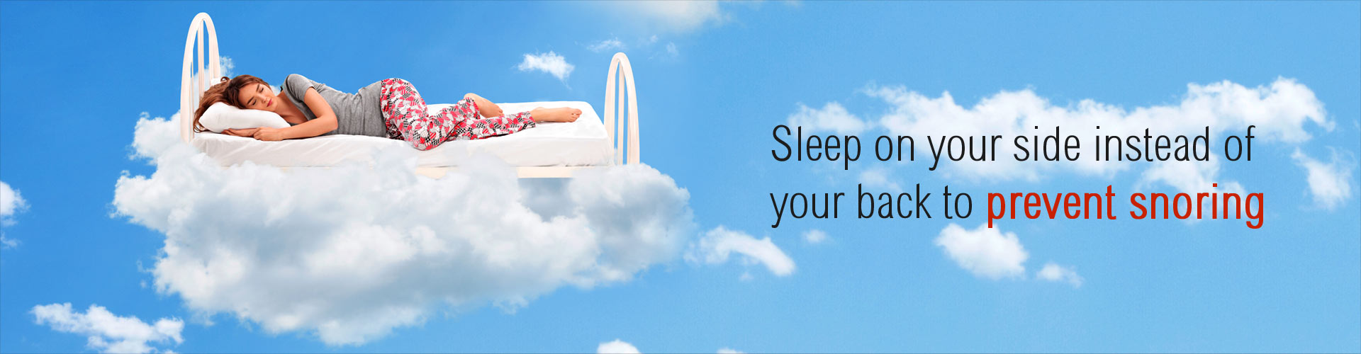 Sleep on your side instead of your back to prevent snoring