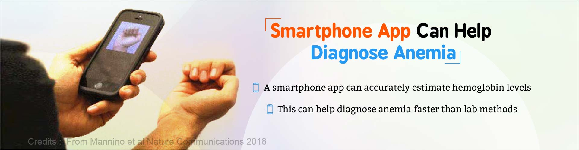 Smartphone app can help diagnose anemia. A smartphone app can accurately estimate hemoglobin levels. This can help diagnose anemia faster than lab methods.