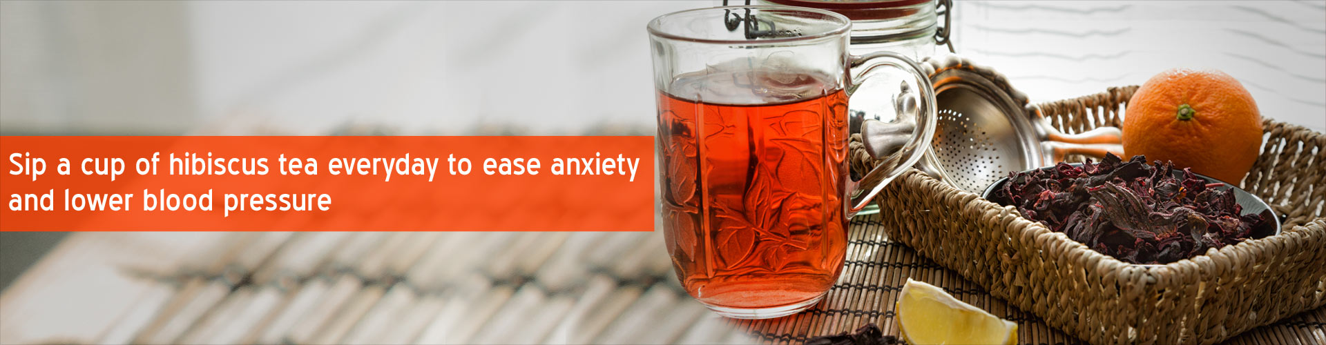 Sip a cup of hibiscus tea everyday to ease anxiety and lower blood pressure