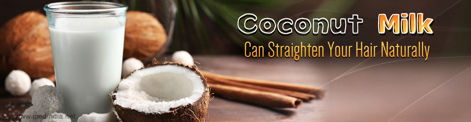 Coconut Milk Can Straighten Your Hair Naturally