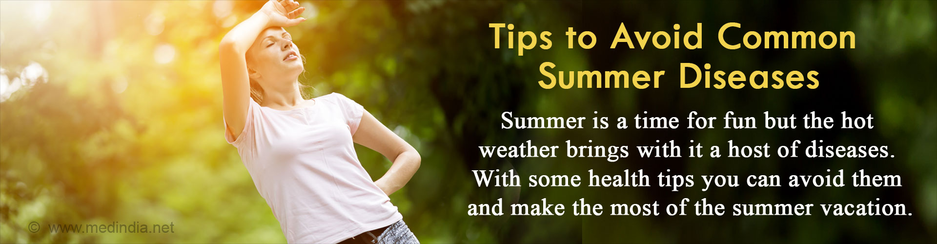 Tips to avoid common summer diseases: Summer is a time of fun, but the hot waether brings with it a host of diseases. With some health tips, you can avoid them and make the most of the summer vacation